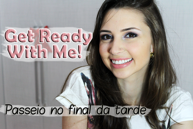 get ready with me passeio no final da tarde copy